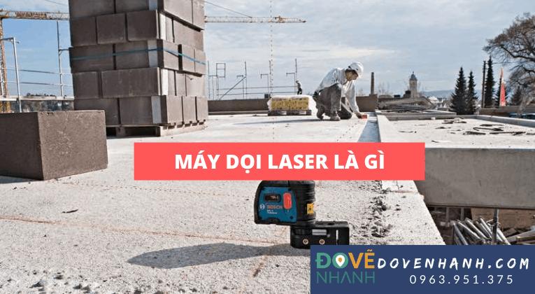 Máy dọi laser là gì và những thông tin cơ bản cần biết