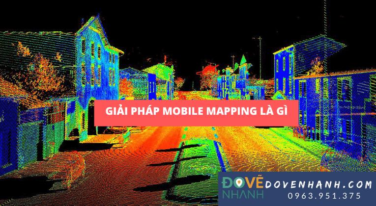 Mobile mapping là gì?