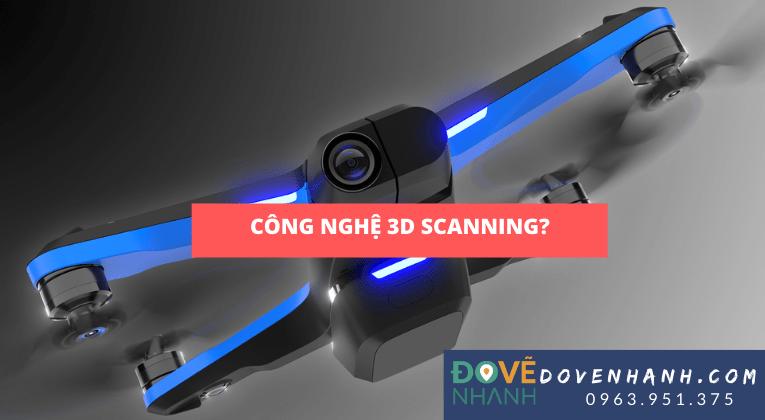 Lưu ý khi dùng công nghệ 3D Scanning