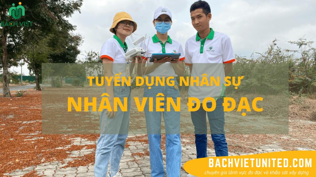 Công ty TNHH Hơp Nhất Bách Việt tuyển dụng nhân viên đo đạc TPHCM
